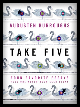 Take Five: Four Favorite Essays Plus One Never-Been-Seen Essay image