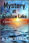Mystery At Shadow Lake A Spencer Kane Adventure REVISED Edition