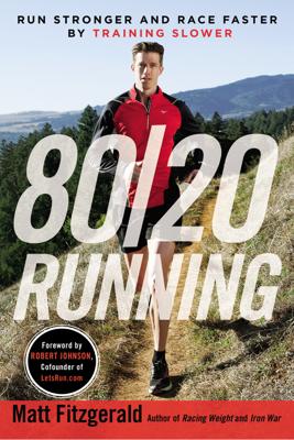 80/20 Running - Matt Fitzgerald & Robert Johnson book