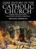 Dark History Of The Catholic Church