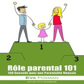 Rôle parental 101 - 150 Conseils pour une Parentalité Réussie
