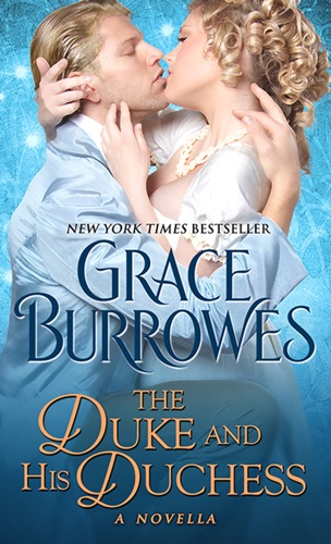 Grace Burrowes - The Duke and His Duchess
