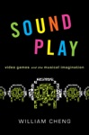 Sound Play Video Games And The Musical Imagination