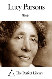 WORKS OF LUCY PARSONS