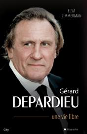 Gérard Depardieu une vie libre