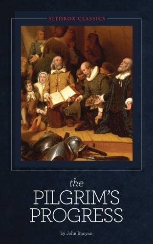 The Pilgrim's Progress - John Bunyan - John Bunyan