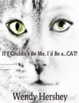 If I Couldn't Be Me, I'd Be a...Cat!