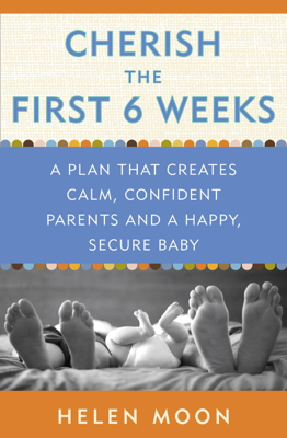 Cherish the First Six Weeks - Helen Moon book