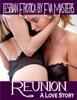 Reunion: An Erotic Lesbian Love Story