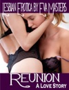 Reunion An Erotic Lesbian Love Story