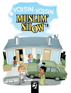 Muslim Show - Tome 3 - Voisin voisin La couverture du livre martien