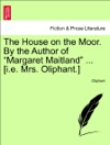 The House On The Moor By The Author Of Margaret Maitland  Ie Mrs Oliphant Vol III