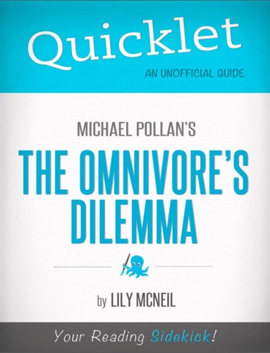 Lily McNeil - Quicklet on Michael Pollan's The Omnivore's Dilemma