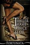 Trailer Trash Office Slut