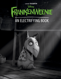 Frankenweenie: An Electrifying Book book