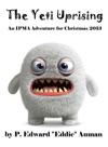 The Yeti Uprising An IPMA Adventure For Christmas 2013