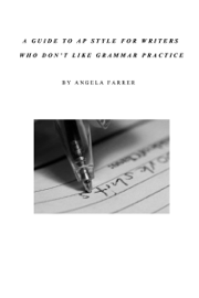 A Guide to AP Style for Writers Who Don't Like Grammar Practice book