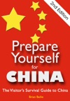 Prepare Yourself For China The Visitors Survival Guide To China Second Edition