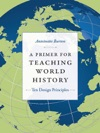 A Primer For Teaching World History
