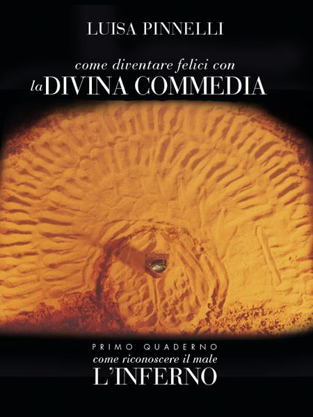 Come diventare felici con la Divina Commedia - Inferno da Luisa Pinnelli