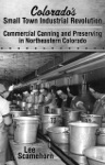 Colorados Small Town Industrial Revolution Commercial Canning And Preserving In Northeastern Colorado