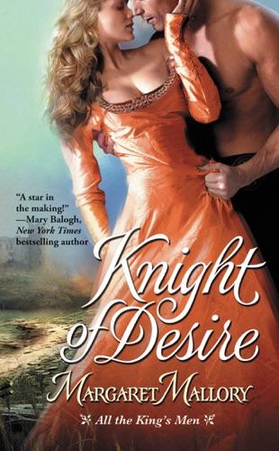 Knight of Desire - Margaret Mallory - Margaret Mallory