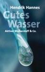 Gutes Wasser - Aktiver Wasserstoff  Co