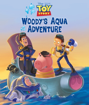 Toy Story: Woody's Aqua Adventures book cover