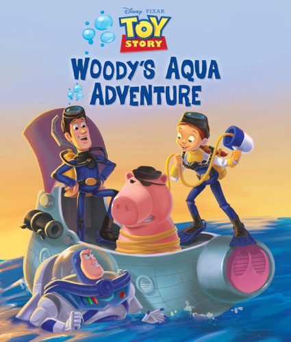 Toy Story:  Woody's Aqua Adventures - Disney Book Group - Disney Book Group