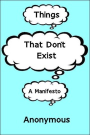 Things That Don't Exist: a Manifesto PDF Download