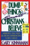 Dumb Things Smart Christians Believe