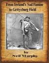 From Irelands Sad Famine To Gettysburg Field
