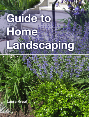 Guide to Home Landscaping - Laura Kraul book