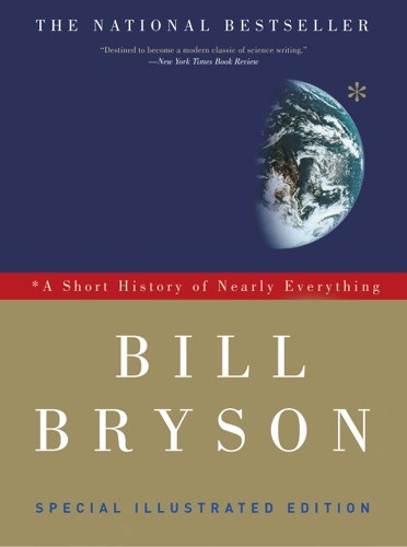 Bill Bryson - A Short History of Nearly Everything: Special Illustrated Edition