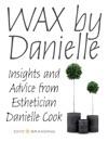 WAX By Danielle