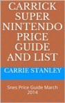 Carrick Monthly Snes Super Nintendo Price Guide And Video Game List March 2014