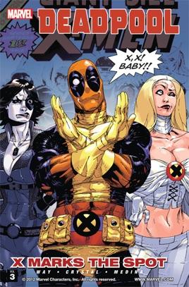 Deadpool, Vol  3: X Marks the Spot