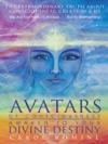 Avatars Of Consciousness - Awaken To Your Divine Destiny