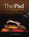 The IPad For Photographers Master The Newest Tool In Your Camera Bag 2e