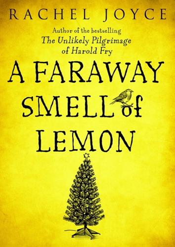 Rachel Joyce - A Faraway Smell of Lemon (Short Story)