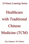 Healthcare With Traditional Chinese Medicine TCM