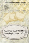 Heart-to-Heart Letters To MrRight From CCCP