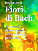 Fiori di Bach. Strumenti di guarigione e di evoluzione personale