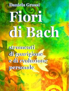 Fiori di Bach. Strumenti di guarigione e di evoluzione personale Copertina del libro