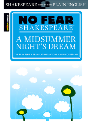 A Midsummer Night's Dream (No Fear Shakespeare) - SparkNotes book