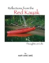 Reflections From The Red Kayak Thoughts On Life