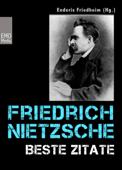 Friedrich Nietzsche: Beste Zitate. Kluge Worte, Aphorismen und Lebensweisheiten