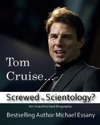 Tom Cruise Screwed By Scientology