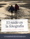 El Ruido En La Fotografa