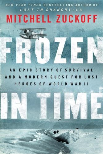 Frozen in Time - Mitchell Zuckoff - Mitchell Zuckoff